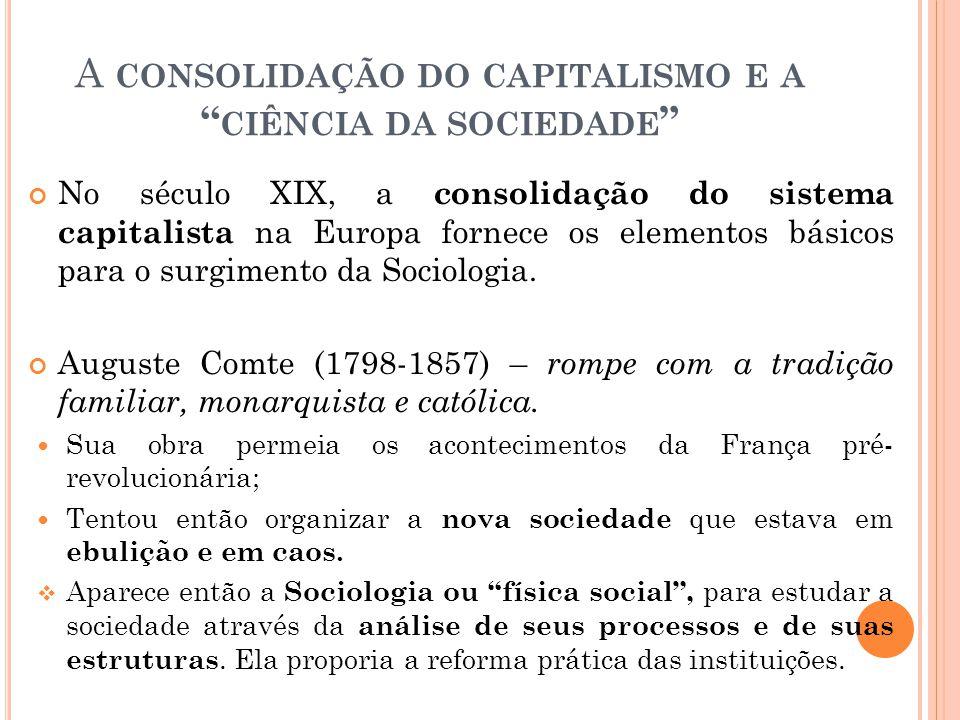 """A CONSOLIDAÇÃO DO CAPITALISMO E A """" CIÊNCIA DA SOCIEDADE """" No século XIX, a consolidação do sistema capitalista na Europa fornece os elementos básicos"""