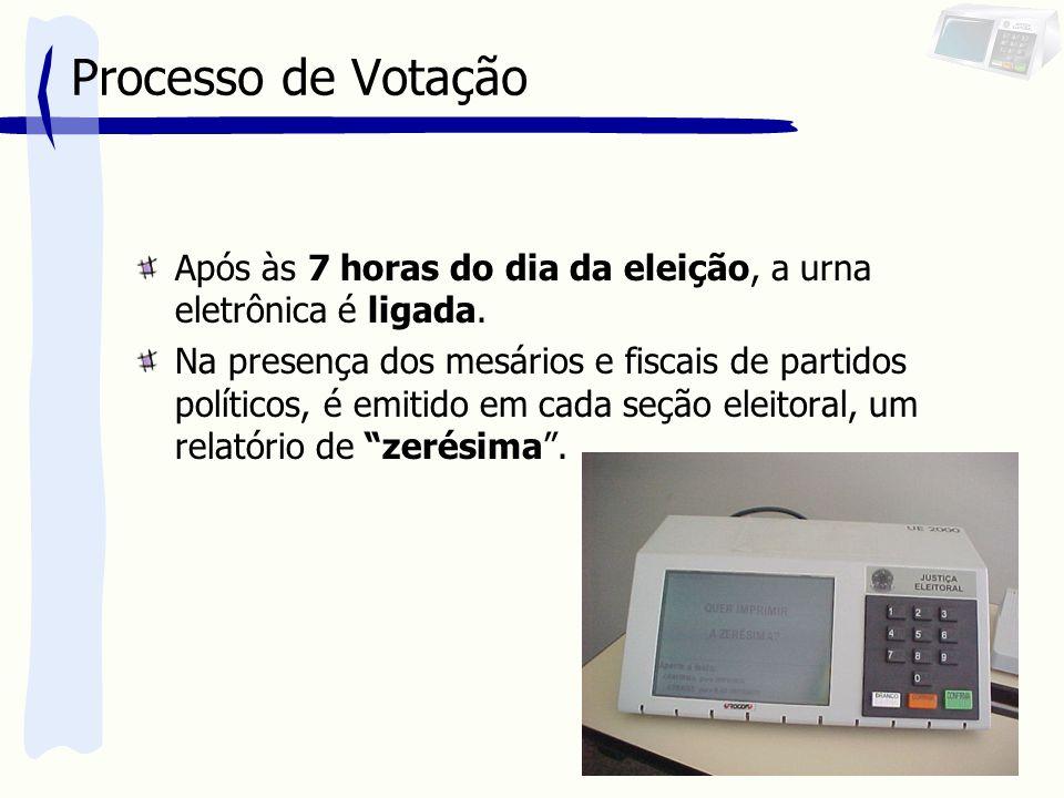 Processo de Votação Após às 7 horas do dia da eleição, a urna eletrônica é ligada. Na presença dos mesários e fiscais de partidos políticos, é emitido
