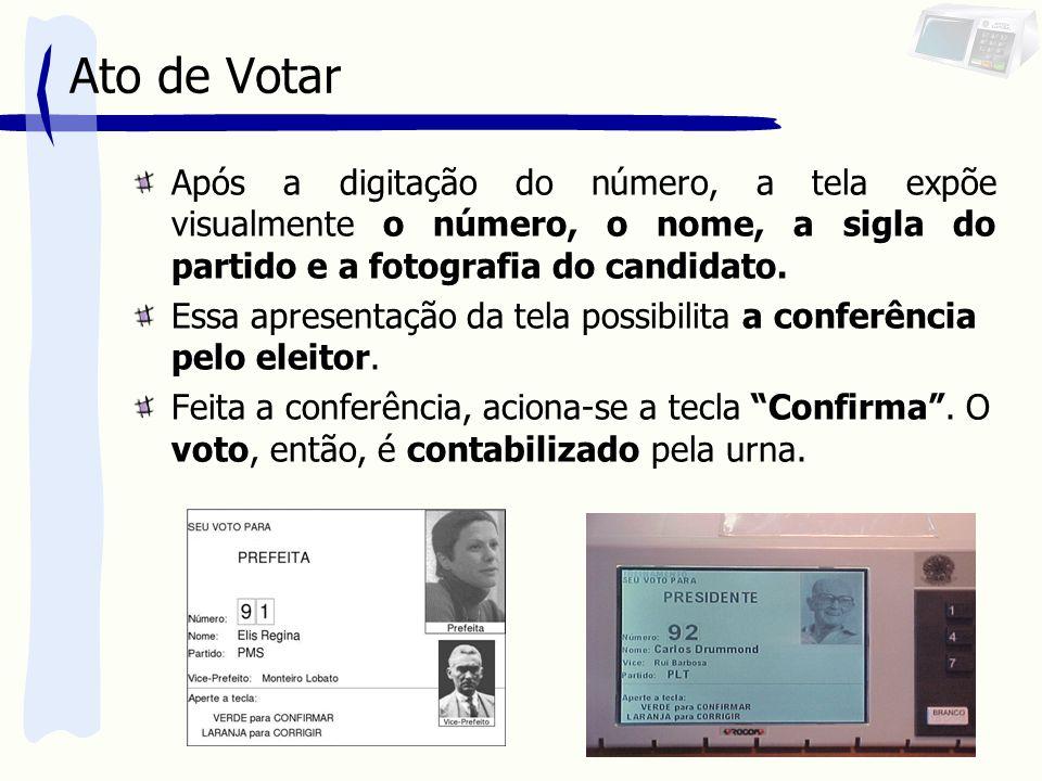 Ato de Votar Após a digitação do número, a tela expõe visualmente o número, o nome, a sigla do partido e a fotografia do candidato.