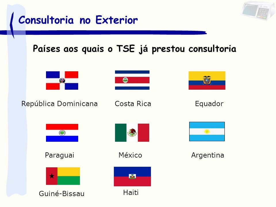 Pa í ses aos quais o TSE j á prestou consultoria República Dominicana Costa Rica Equador Paraguai México Argentina Consultoria no Exterior Guiné-Bissau Haiti