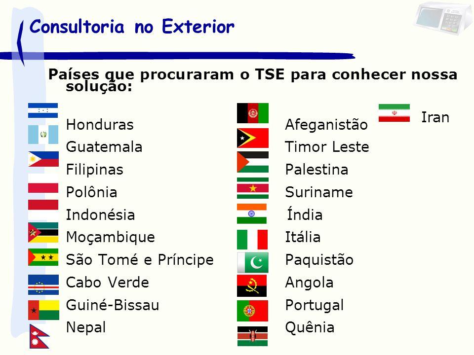 Países que procuraram o TSE para conhecer nossa solução: HondurasAfeganistão GuatemalaTimor Leste FilipinasPalestina PolôniaSuriname Indonésia Índia MoçambiqueItália São Tomé e PríncipePaquistão Cabo VerdeAngola Guiné-BissauPortugal NepalQuênia Consultoria no Exterior Iran
