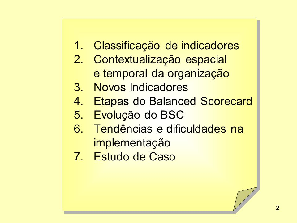 3 (Peter Drucker)...O que não é definido, não pode ser controlado;...