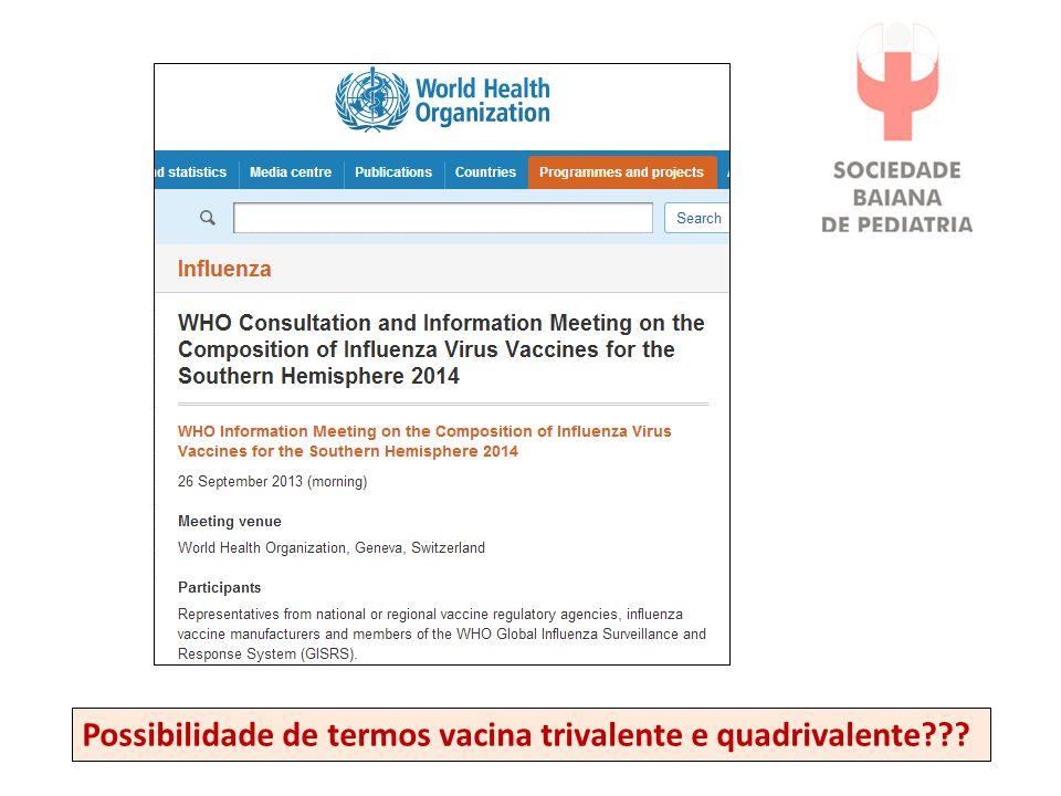 Possibilidade de termos vacina trivalente e quadrivalente???