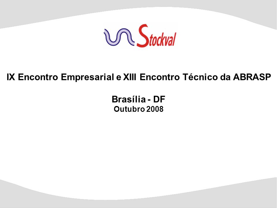 IX Encontro Empresarial e XIII Encontro Técnico da ABRASP Brasília - DF Outubro 2008