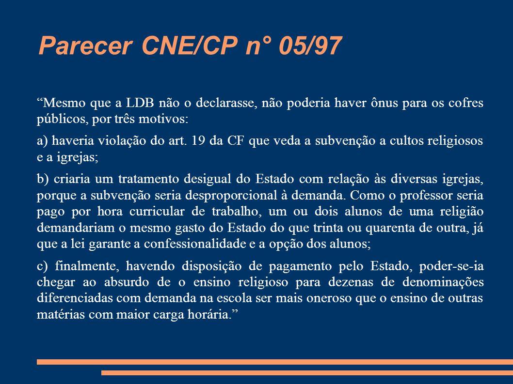 """Parecer CNE/CP n° 05/97 """"Mesmo que a LDB não o declarasse, não poderia haver ônus para os cofres públicos, por três motivos: a) haveria violação do ar"""