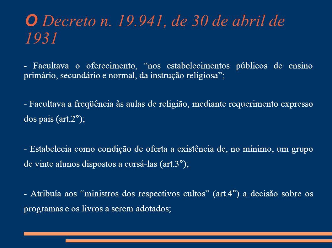 """O Decreto n. 19.941, de 30 de abril de 1931 - Facultava o oferecimento, """"nos estabelecimentos públicos de ensino primário, secundário e normal, da ins"""