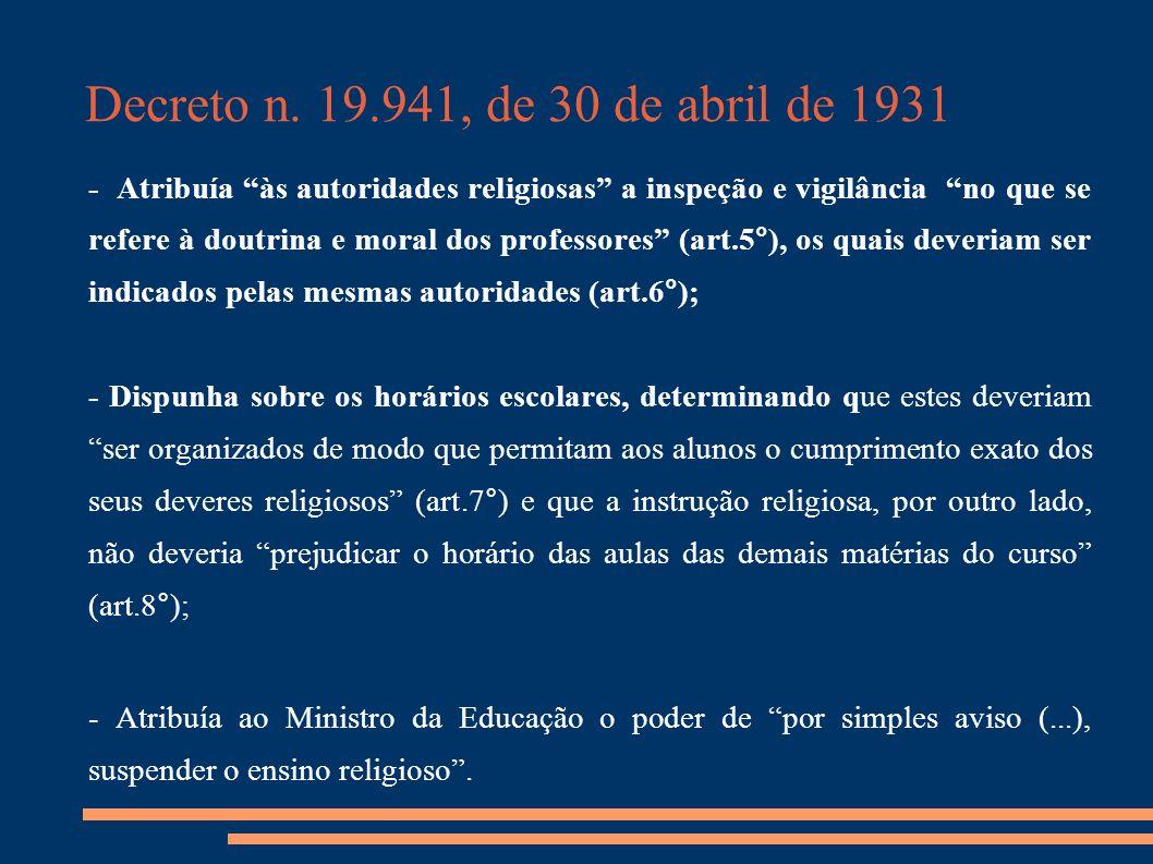 """Decreto n. 19.941, de 30 de abril de 1931 - Atribuía """"às autoridades religiosas"""" a inspeção e vigilância """"no que se refere à doutrina e moral dos prof"""