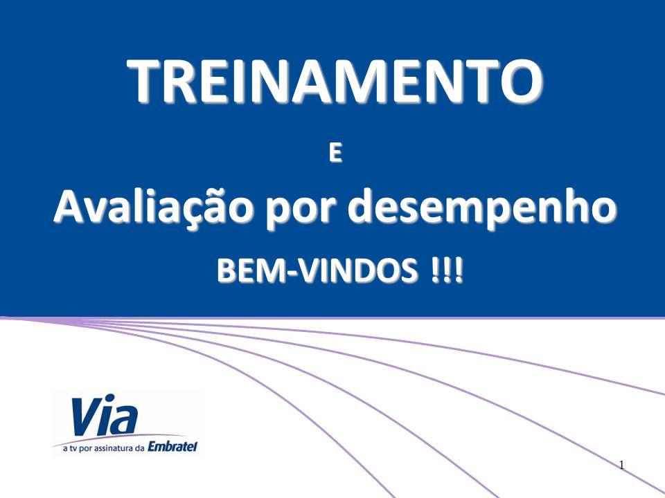 TREINAMENTO E Avaliação por desempenho BEM-VINDOS !!! 1