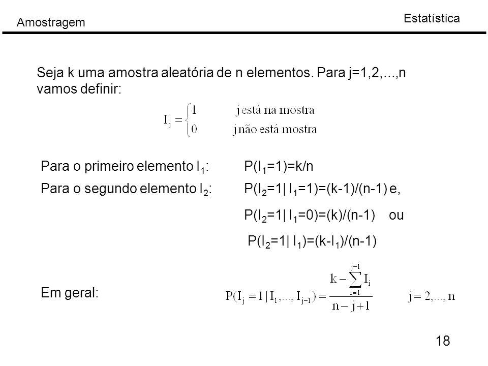 Estatística Amostragem 18 Seja k uma amostra aleatória de n elementos.