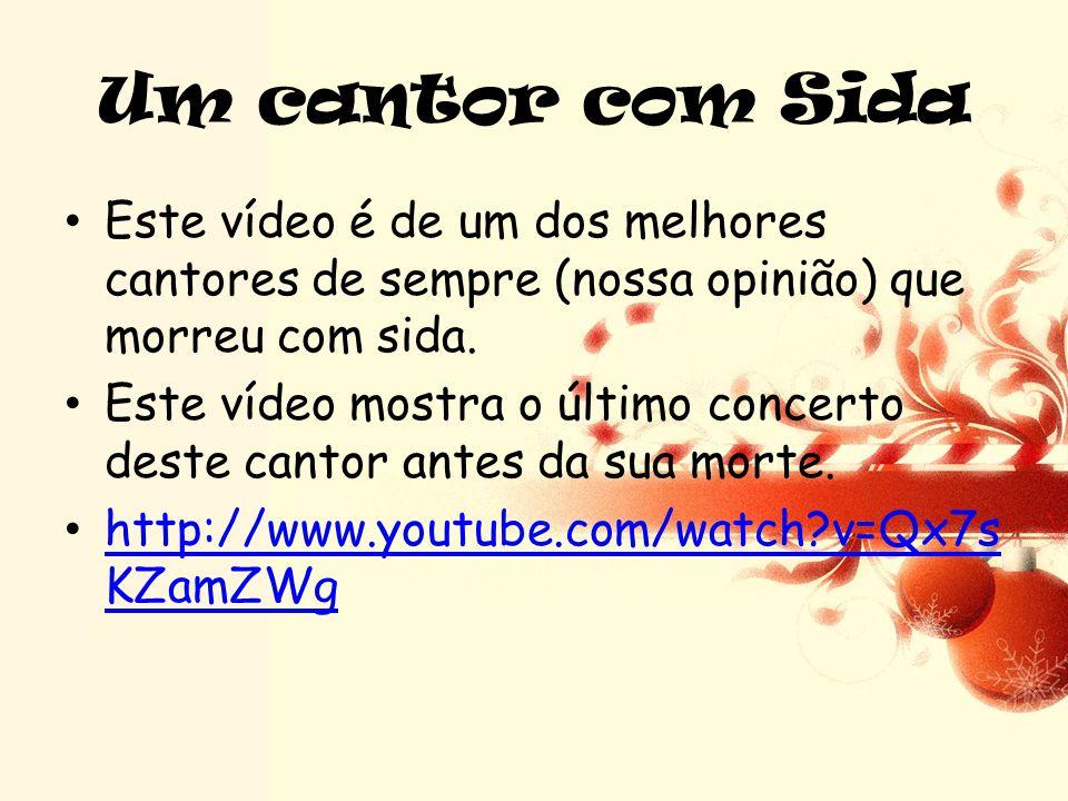 Um cantor com Sida •E•Este vídeo é de um dos melhores cantores de sempre (nossa opinião) que morreu com sida.