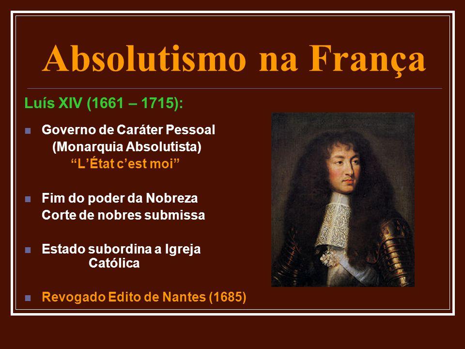 """Absolutismo na França Luís XIV (1661 – 1715):  Governo de Caráter Pessoal (Monarquia Absolutista) """"L'État c'est moi""""  Fim do poder da Nobreza Corte"""