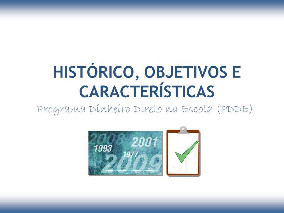Histórico Como eram feitos os repasses: A proposta do PDDE: PREFEITURA