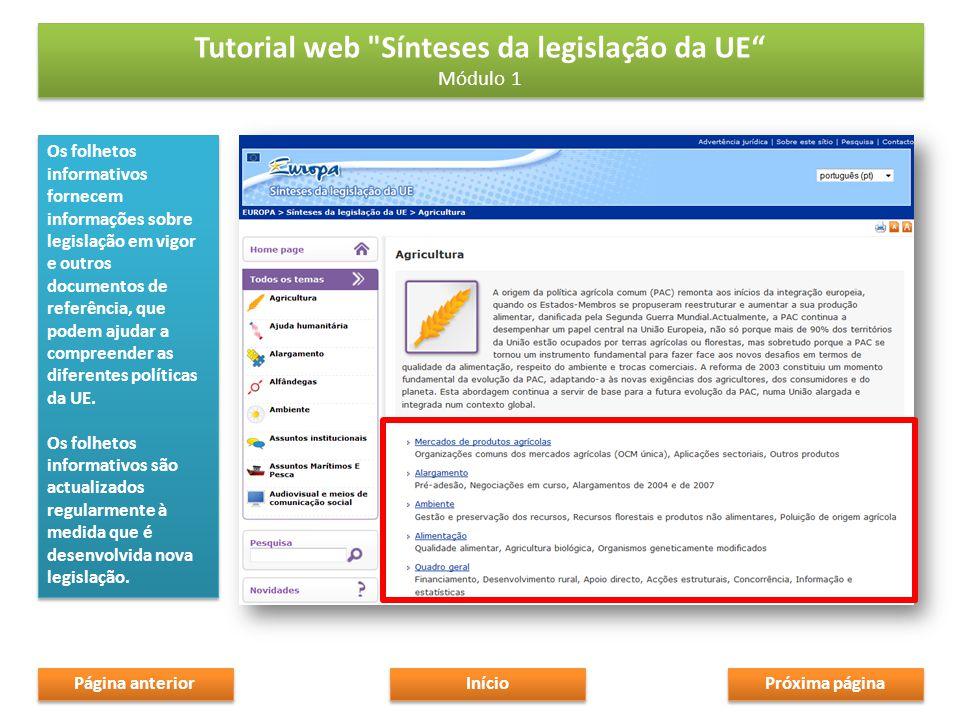 Os folhetos informativos fornecem informações sobre legislação em vigor e outros documentos de referência, que podem ajudar a compreender as diferentes políticas da UE.