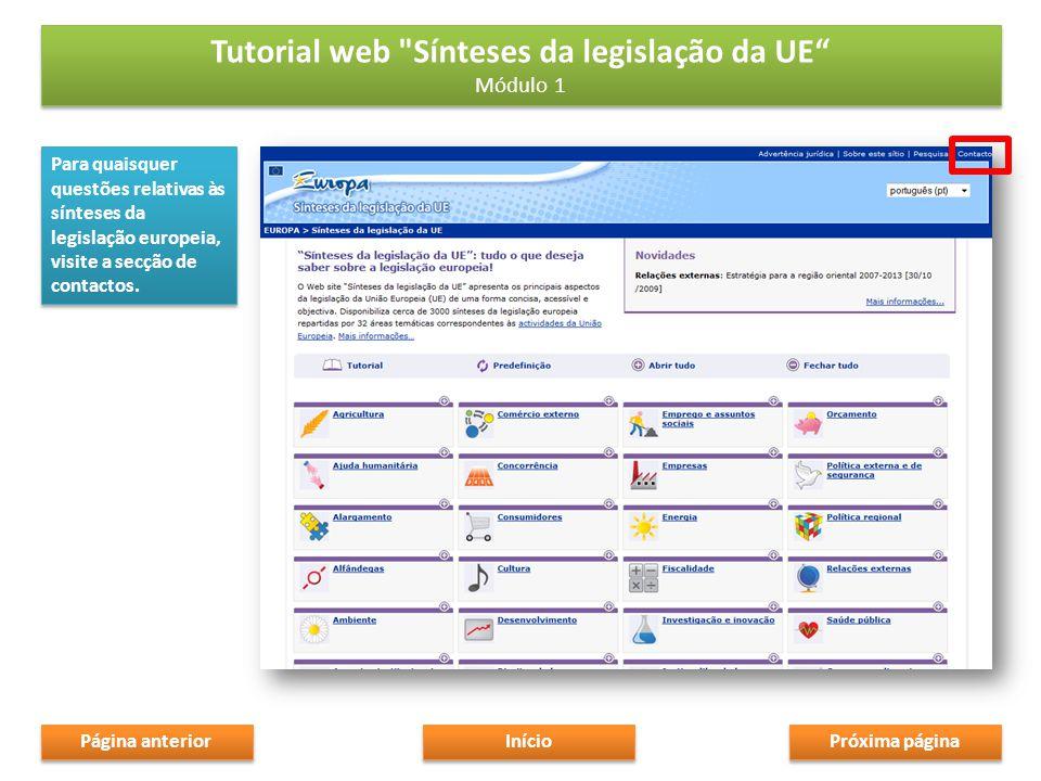 Para quaisquer questões relativas às sínteses da legislação europeia, visite a secção de contactos.