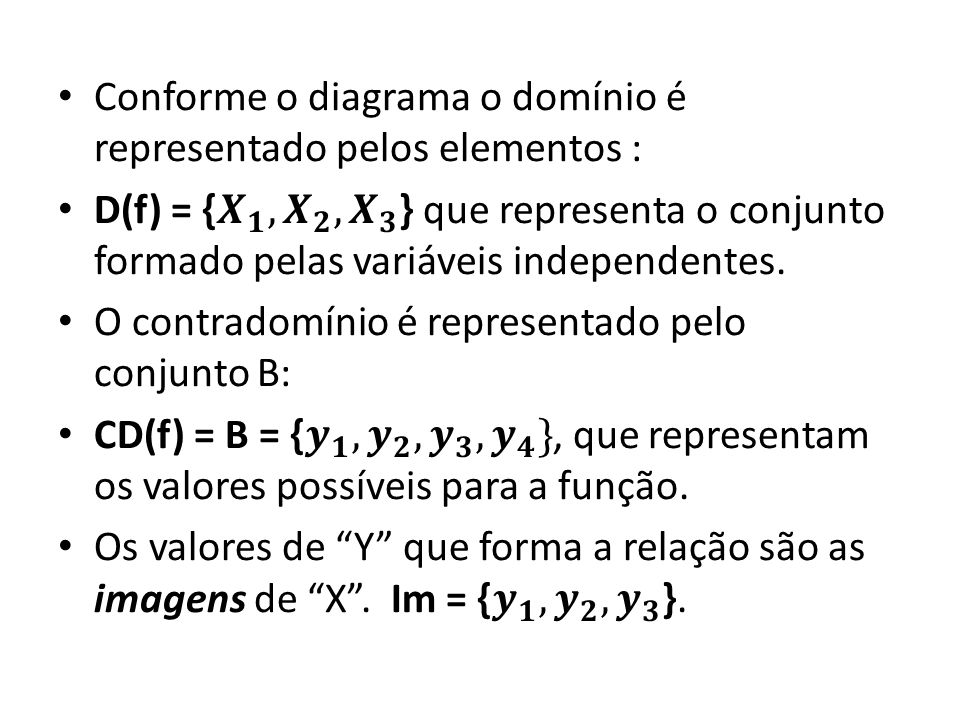 Domínio em um contexto: • o domínio é constituído de todos os valores reais de x para os quais tenha significado o cálculo da imagem.
