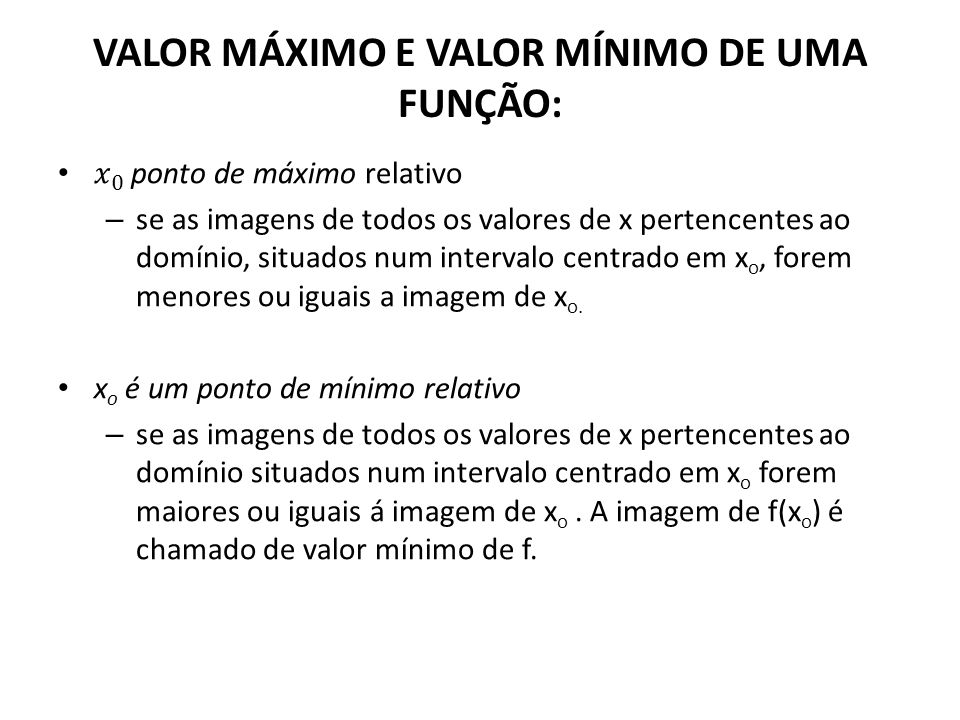 VALOR MÁXIMO E VALOR MÍNIMO DE UMA FUNÇÃO: