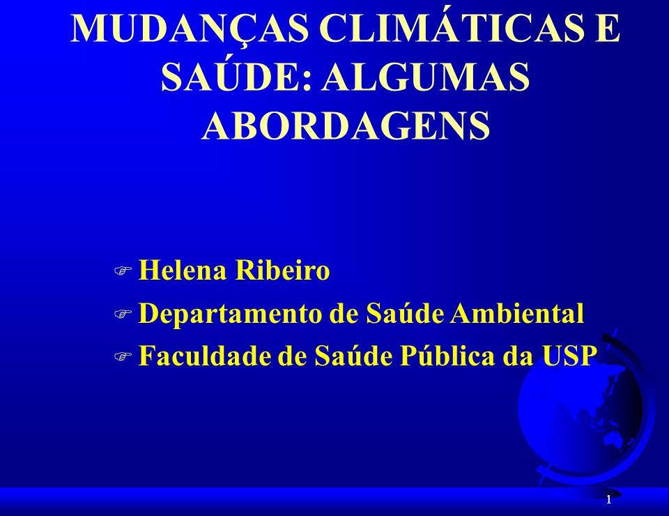 12 Ribeiro (1996 e 2005) Nunes da Silva e Ribeiro (2006) Estudos buscando verificar efeitos à saúde humana da poluição térmica na cidade: