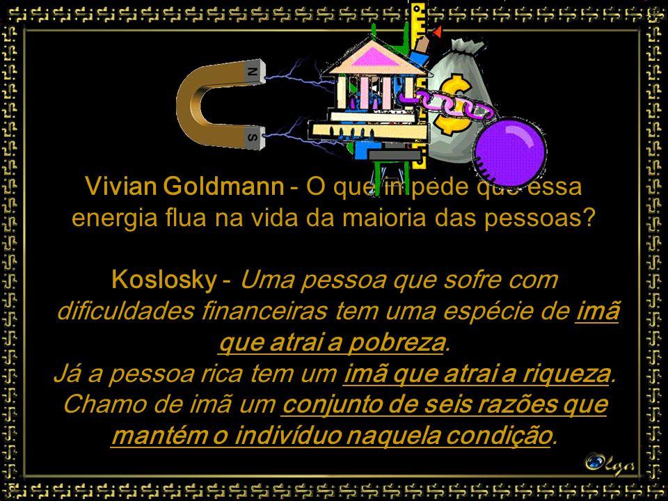 Vivian Goldmann - O que impede que essa energia flua na vida da maioria das pessoas.
