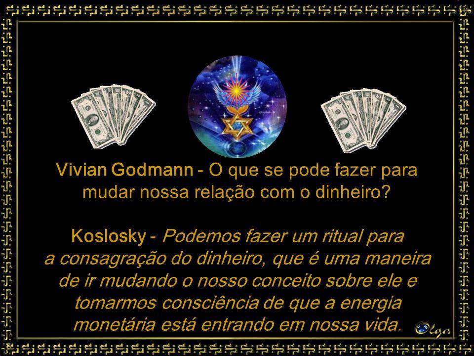 Vivian Godmann - O que se pode fazer para mudar nossa relação com o dinheiro.