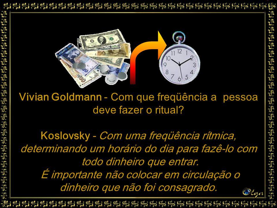 Vivian Goldmann - Com que freqüência a pessoa deve fazer o ritual.