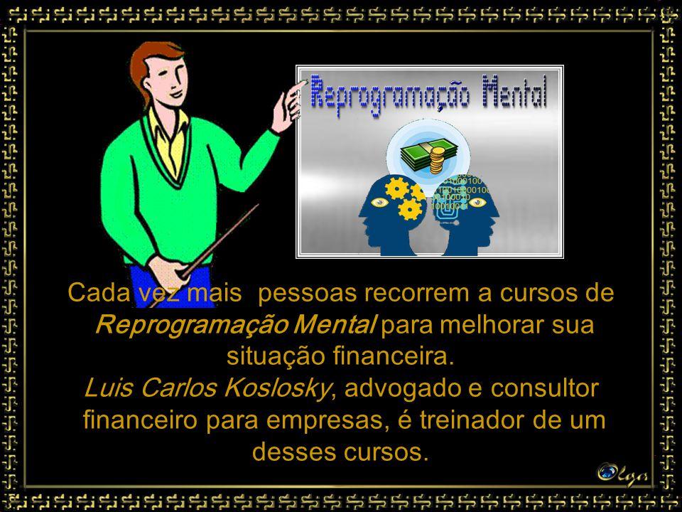 Cada vez mais pessoas recorrem a cursos de Reprogramação Mental para melhorar sua situação financeira.