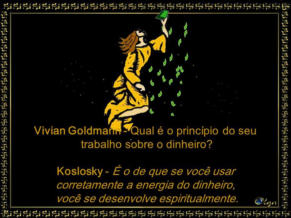 Vivian Goldmann - Qual é o princípio do seu trabalho sobre o dinheiro.