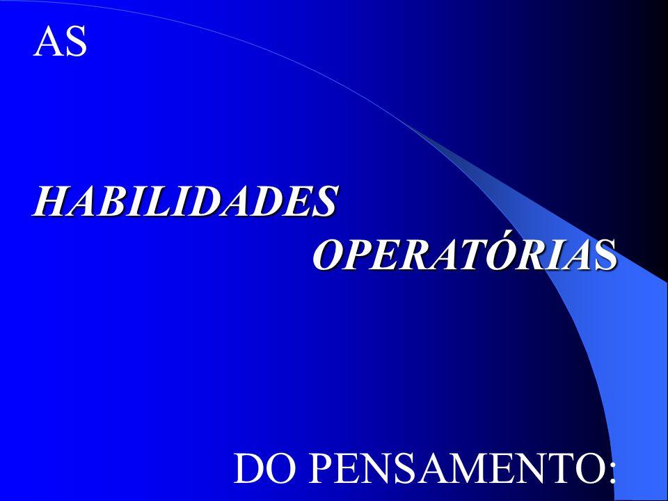 ASHABILIDADES OPERATÓRIAS OPERATÓRIAS DO PENSAMENTO: