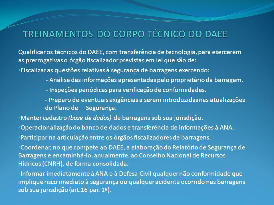 Qualificar os técnicos do DAEE, com transferência de tecnologia, para exercerem as prerrogativas o órgão fiscalizador previstas em lei que são de: • F