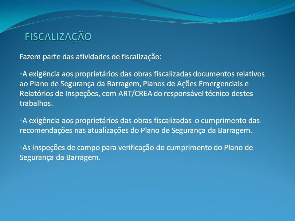 Fazem parte das atividades de fiscalização: • A exigência aos proprietários das obras fiscalizadas documentos relativos ao Plano de Segurança da Barra