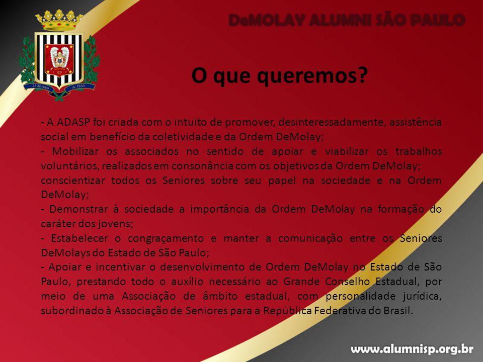 O que queremos? - A ADASP foi criada com o intuito de promover, desinteressadamente, assistência social em benefício da coletividade e da Ordem DeMola