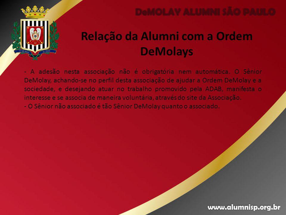 Relação da Alumni com a Ordem DeMolays - A adesão nesta associação não é obrigatória nem automática. O Sênior DeMolay, achando-se no perfil desta asso