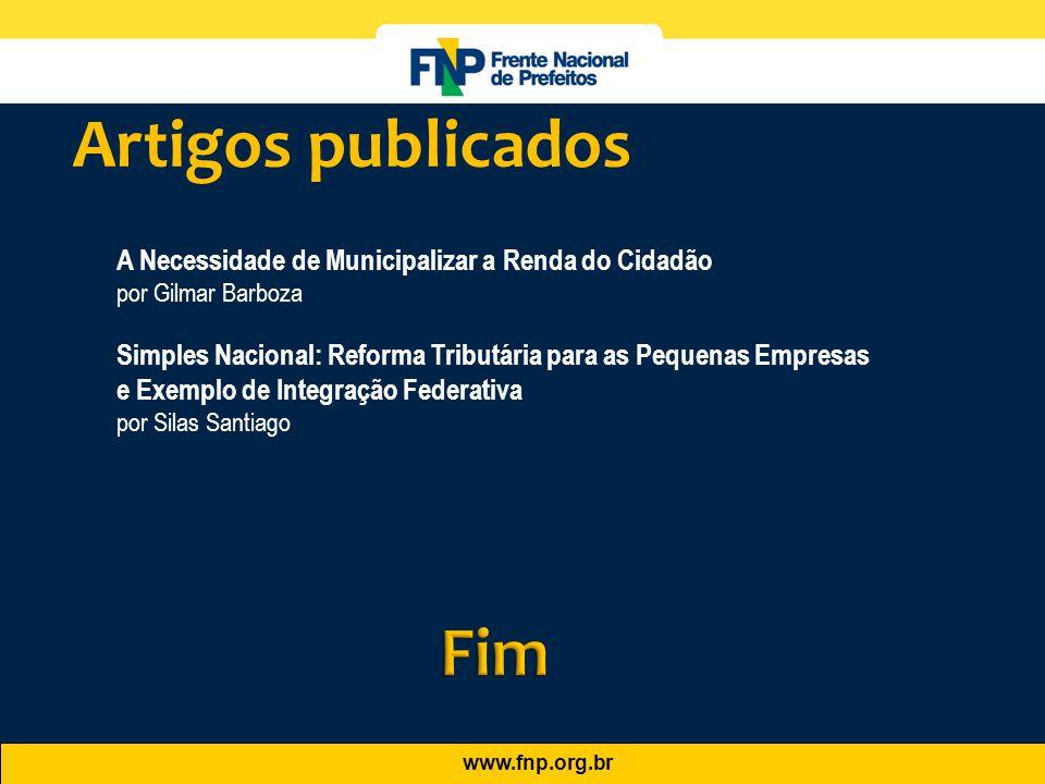www.fnp.org.br A Necessidade de Municipalizar a Renda do Cidadão por Gilmar Barboza Simples Nacional: Reforma Tributária para as Pequenas Empresas e E