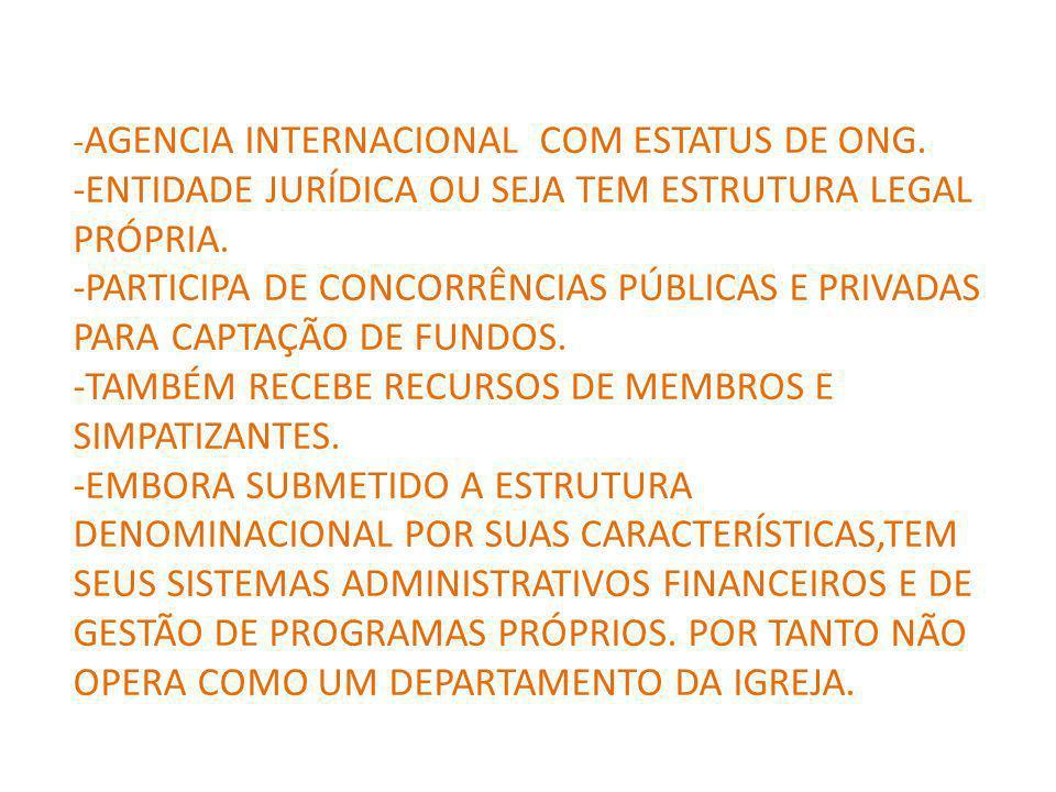 - AGENCIA INTERNACIONAL COM ESTATUS DE ONG.-ENTIDADE JURÍDICA OU SEJA TEM ESTRUTURA LEGAL PRÓPRIA.