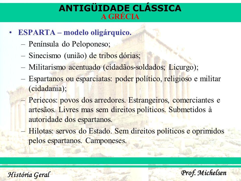 ANTIGÜIDADE CLÁSSICA História Geral A GRÉCIA Prof. Michelsen