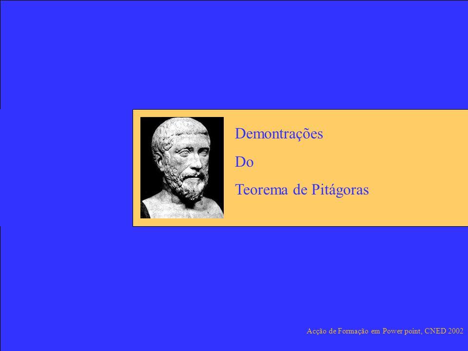 Acção de Formação em Power point, CNED 2002 Demontrações Do Teorema de Pitágoras