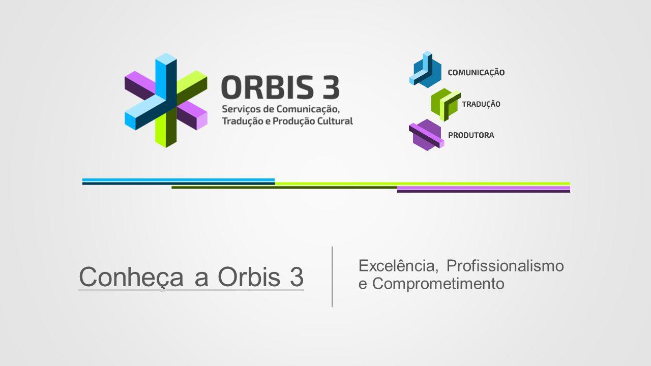 Conheça a Orbis 3 Excelência, Profissionalismo e Comprometimento
