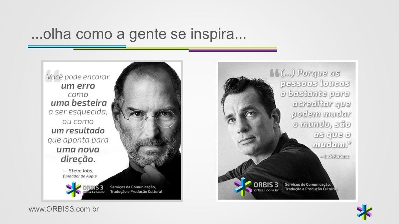 www.ORBIS3.com.br...olha como a gente se inspira...
