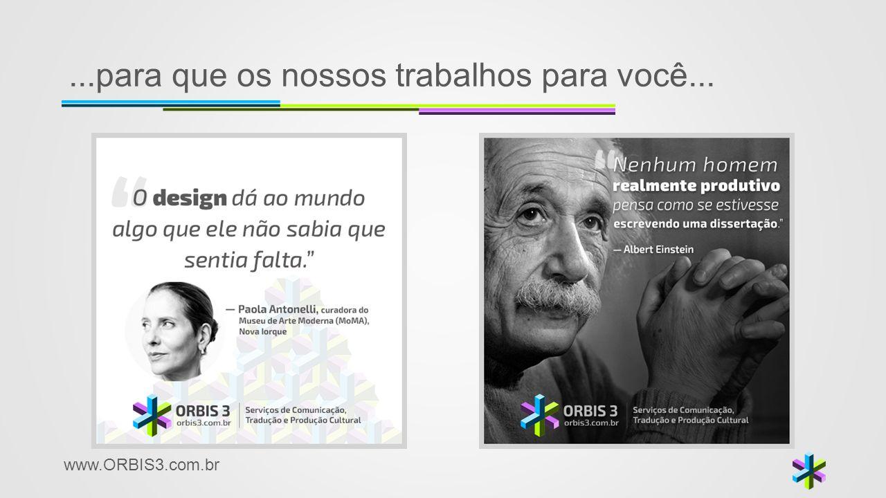 www.ORBIS3.com.br...para que os nossos trabalhos para você...