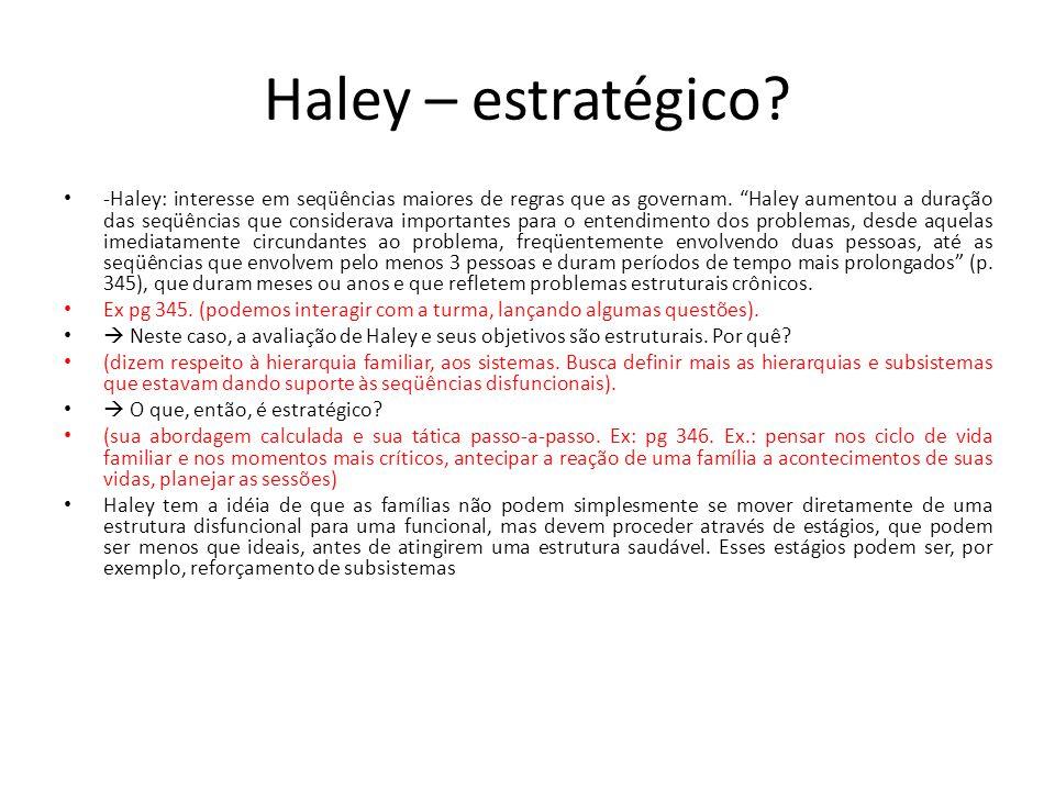 """Haley – estratégico? • -Haley: interesse em seqüências maiores de regras que as governam. """"Haley aumentou a duração das seqüências que considerava imp"""