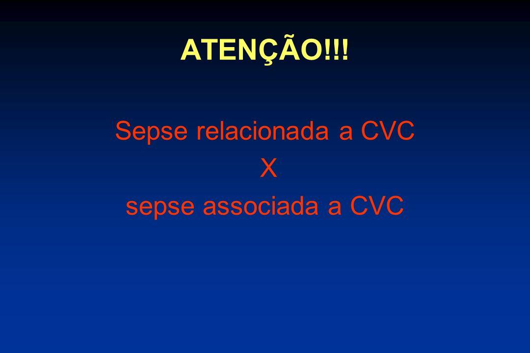 ATENÇÃO!!! Sepse relacionada a CVC X sepse associada a CVC