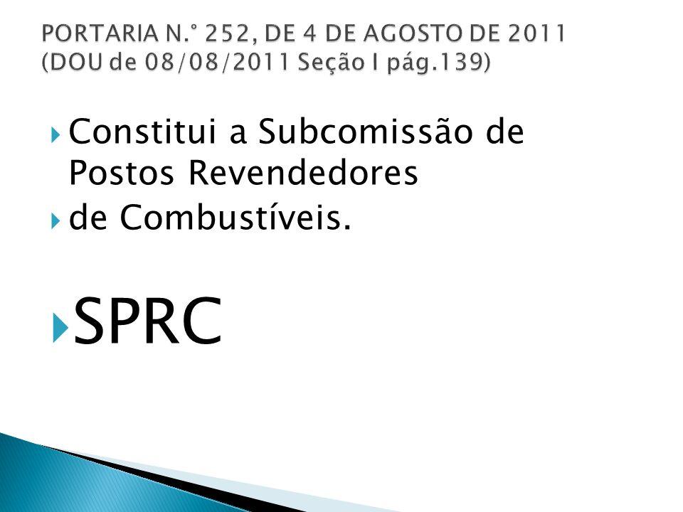  Constitui a Subcomissão de Postos Revendedores  de Combustíveis.  SPRC