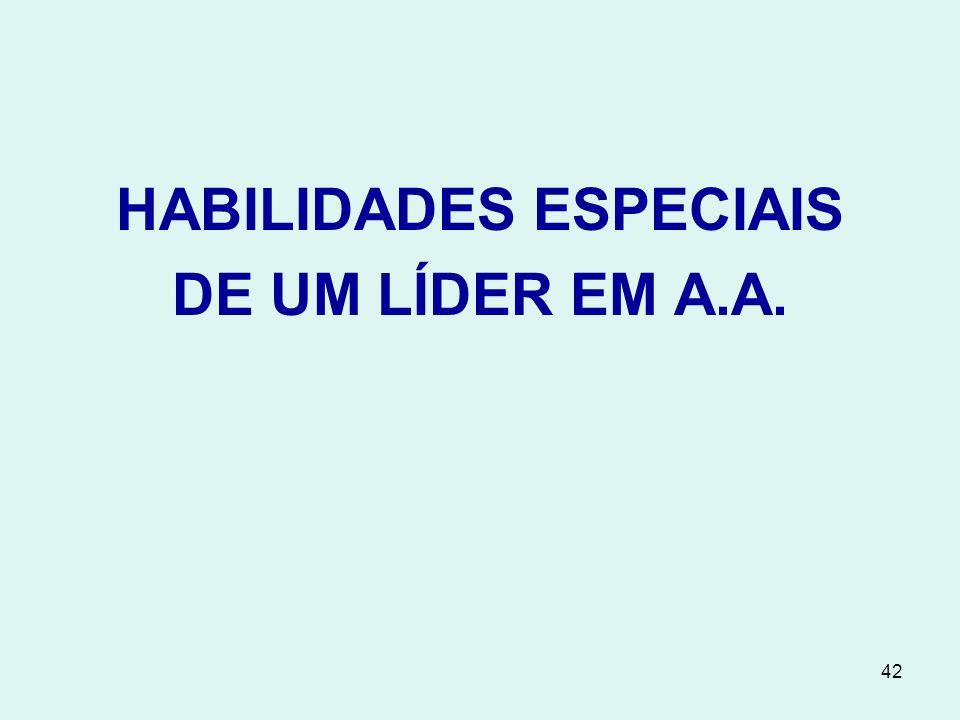 42 HABILIDADES ESPECIAIS DE UM LÍDER EM A.A.