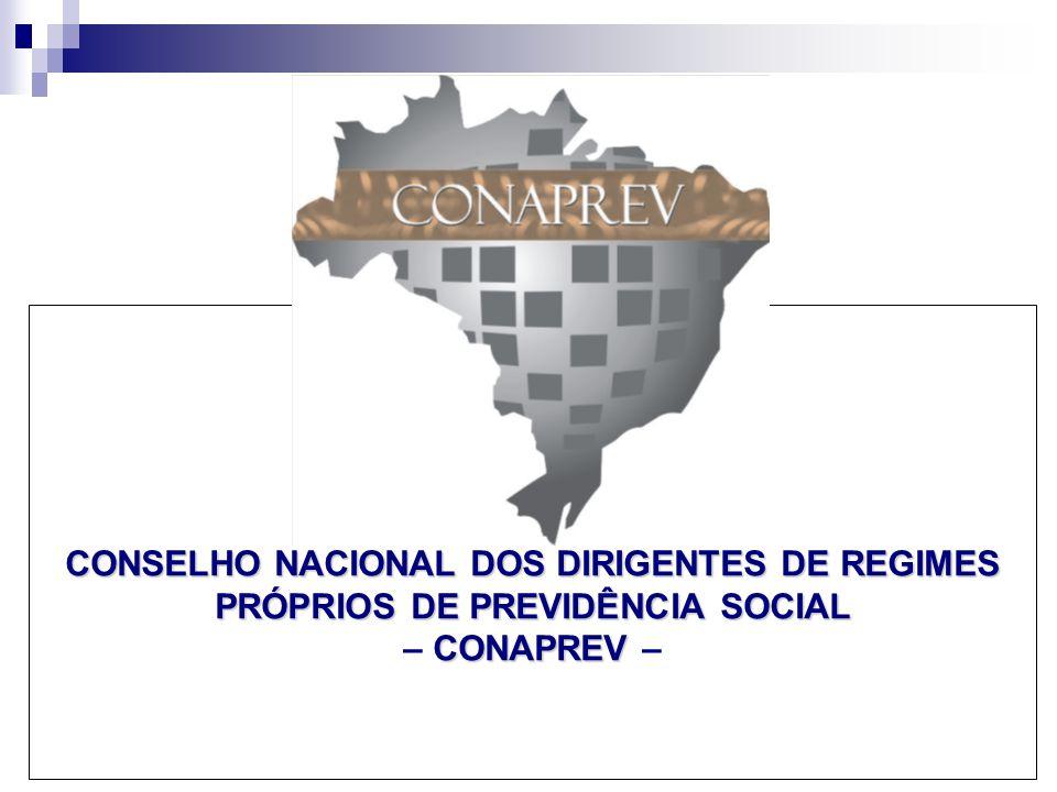 1 CONSELHO NACIONAL DOS DIRIGENTES DE REGIMES PRÓPRIOS DE PREVIDÊNCIA SOCIAL CONAPREV CONSELHO NACIONAL DOS DIRIGENTES DE REGIMES PRÓPRIOS DE PREVIDÊN