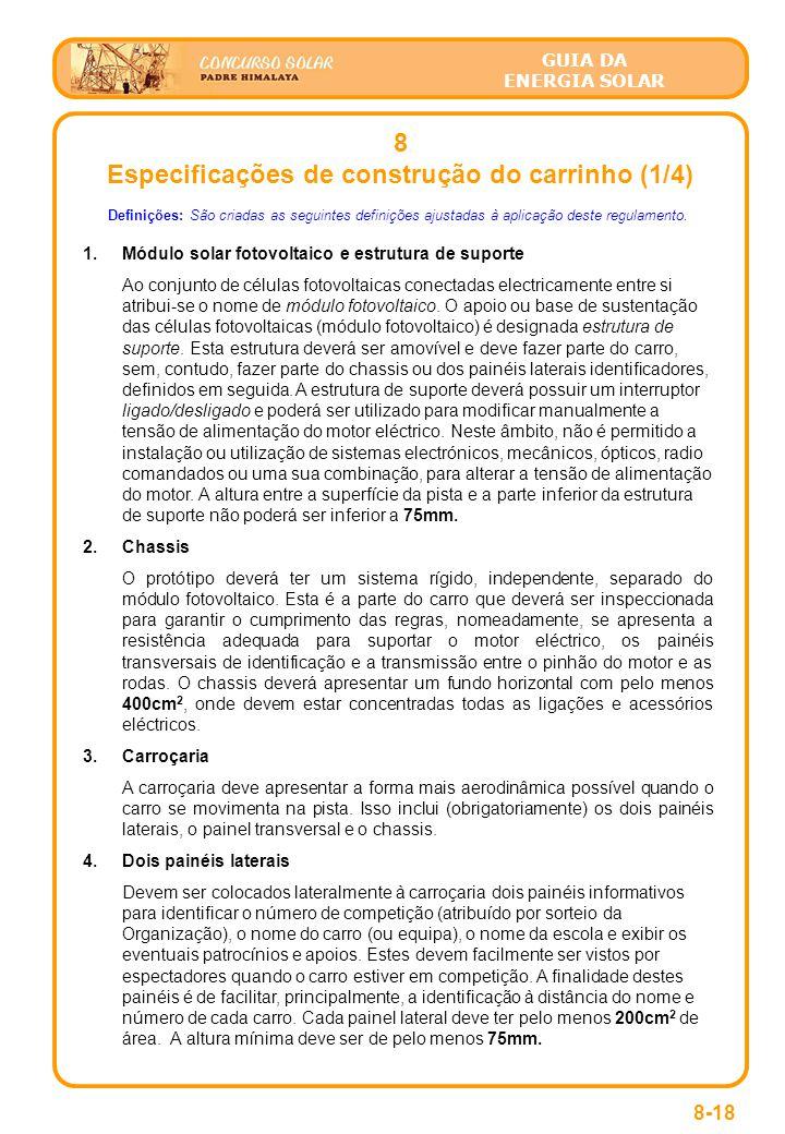 GUIA DA ENERGIA SOLAR 8 Especificações de construção do carrinho (1/4) 8-18 Definições: São criadas as seguintes definições ajustadas à aplicação deste regulamento.