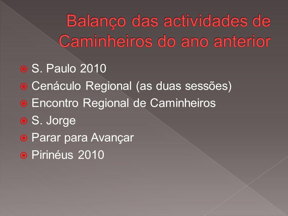  S. Paulo 2010  Cenáculo Regional (as duas sessões)  Encontro Regional de Caminheiros  S.
