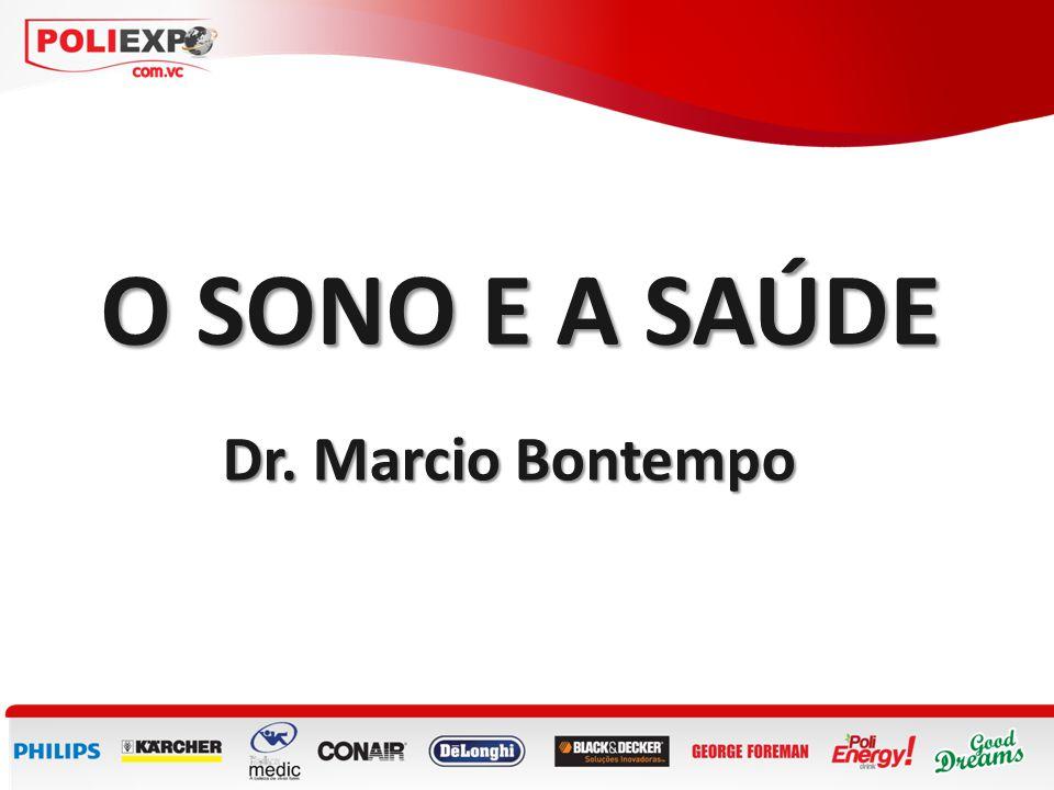 O SONO E A SAÚDE Dr. Marcio Bontempo