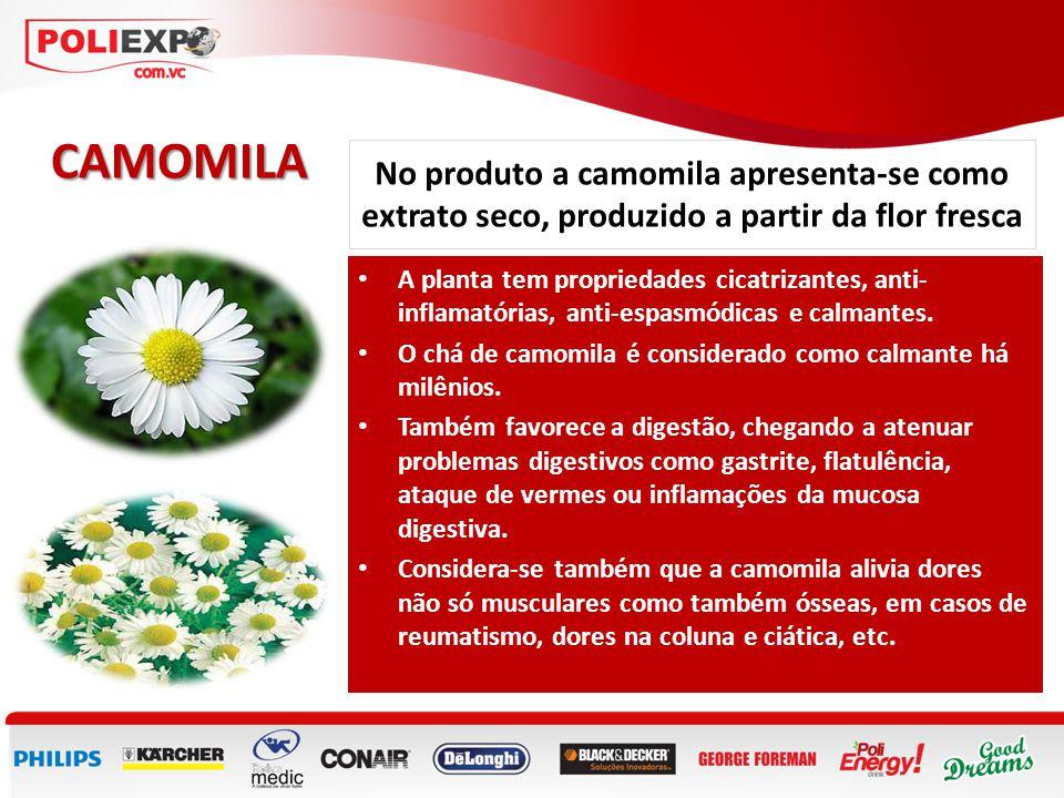 No produto a camomila apresenta-se como extrato seco, produzido a partir da flor fresca CAMOMILA • A planta tem propriedades cicatrizantes, anti- infl
