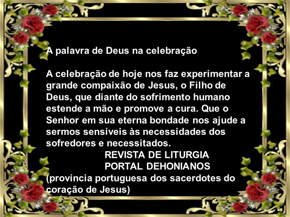 2 Atualizando Jesus, com seu gesto compassivo, reintegrando o leproso na comunidade, acentua que ninguém é excluído da nova família dos filhos de Deus.