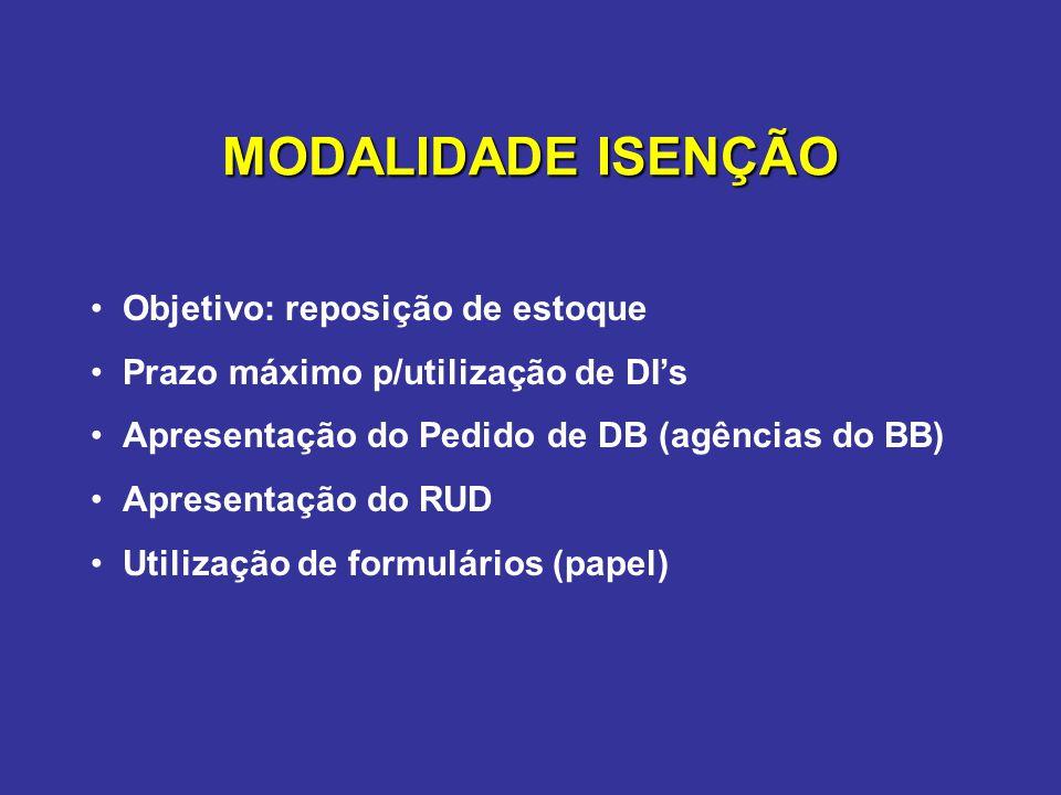 •Objetivo: reposição de estoque •Prazo máximo p/utilização de DI's •Apresentação do Pedido de DB (agências do BB) •Apresentação do RUD •Utilização de