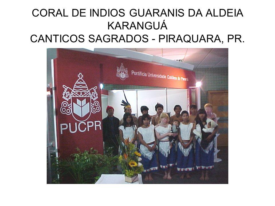 CORAL DE INDIOS GUARANIS DA ALDEIA KARANGUÁ CANTICOS SAGRADOS - PIRAQUARA, PR.